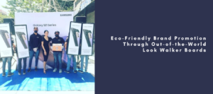 Eco-Friendly Brand Promotion Through Out-of-the-World Look Walker Boards